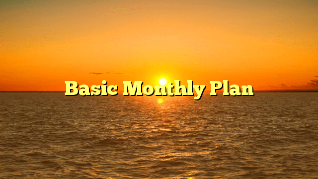 Basic Monthly Plan