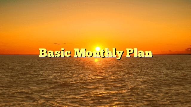 Basic Monthly Plan