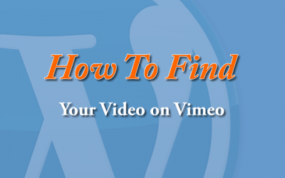 How to find your Vimeo video.